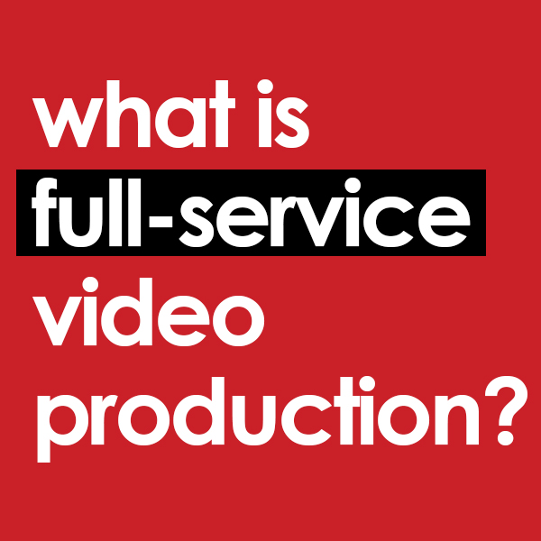 what is full service video production