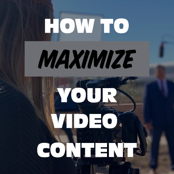 how to maximize your video content