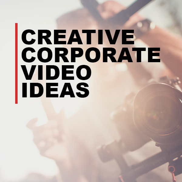 creative corporate video ideas